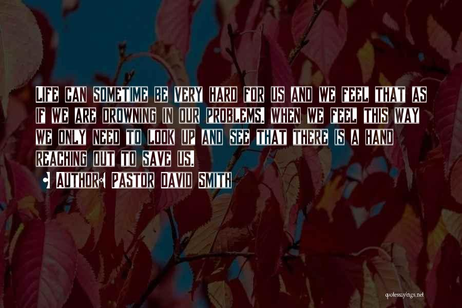 Sometime Life Quotes By Pastor David Smith