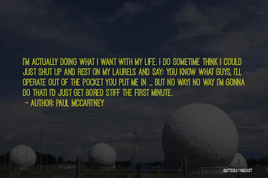 Sometime Life Quotes By Paul McCartney