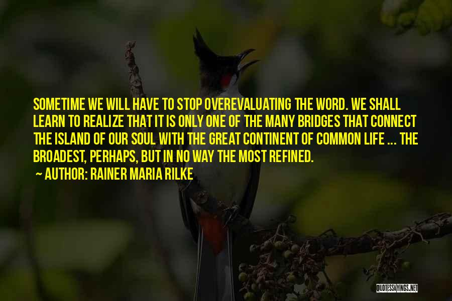 Sometime Life Quotes By Rainer Maria Rilke