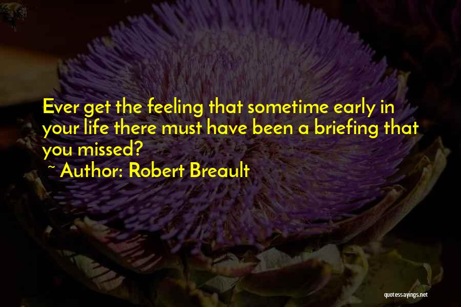 Sometime Life Quotes By Robert Breault