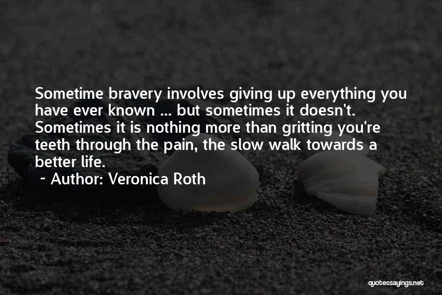 Sometime Life Quotes By Veronica Roth