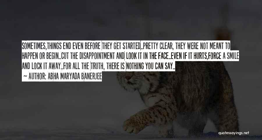 Sometime Truth Hurts Quotes By Abha Maryada Banerjee