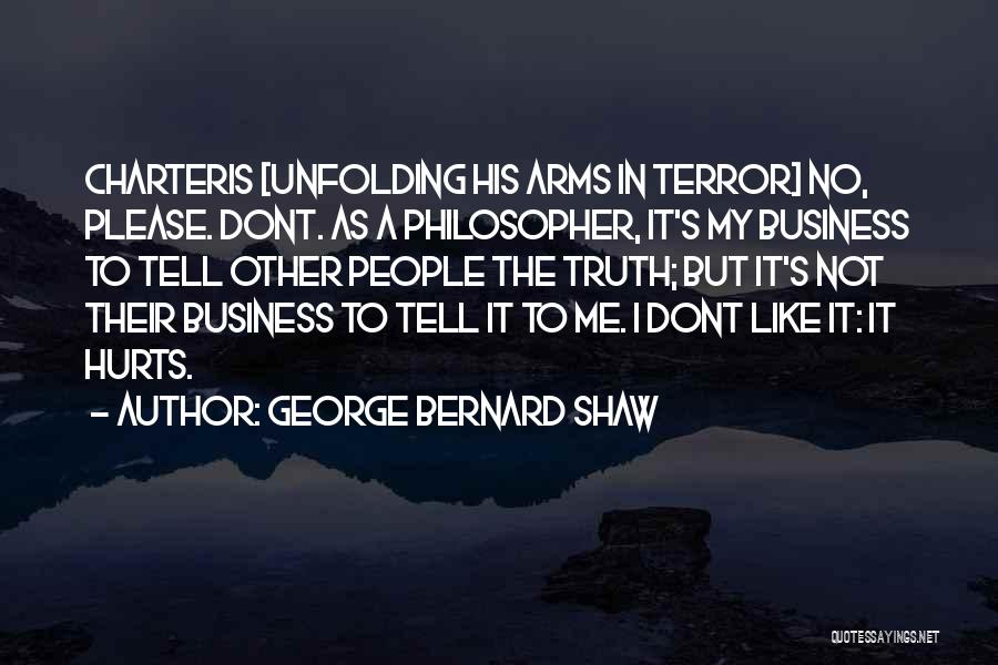 Sometime Truth Hurts Quotes By George Bernard Shaw