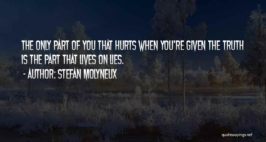 Sometime Truth Hurts Quotes By Stefan Molyneux
