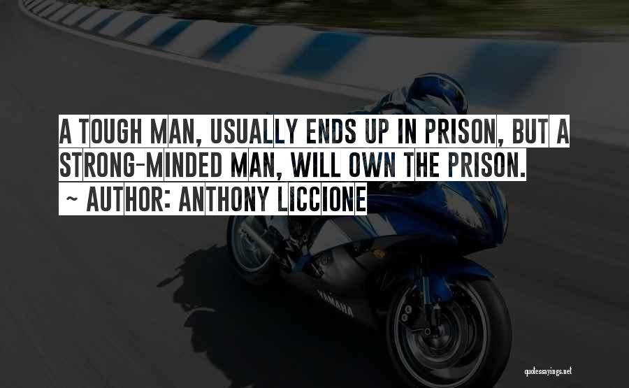 Sometimes Being Tough Quotes By Anthony Liccione