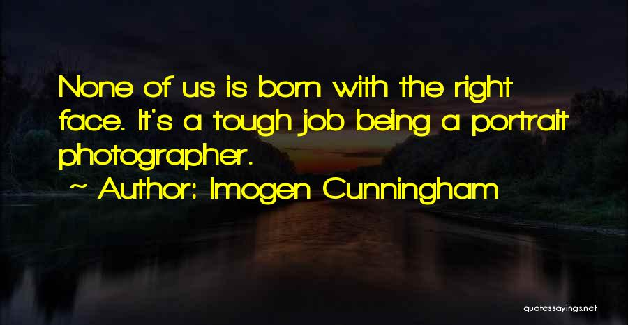 Sometimes Being Tough Quotes By Imogen Cunningham