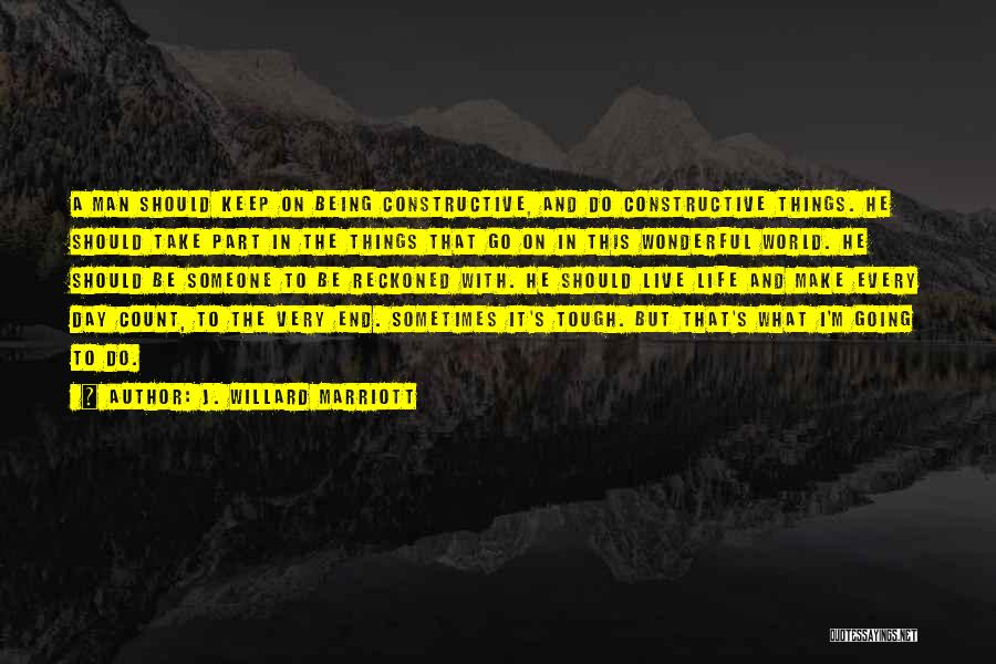 Sometimes Being Tough Quotes By J. Willard Marriott