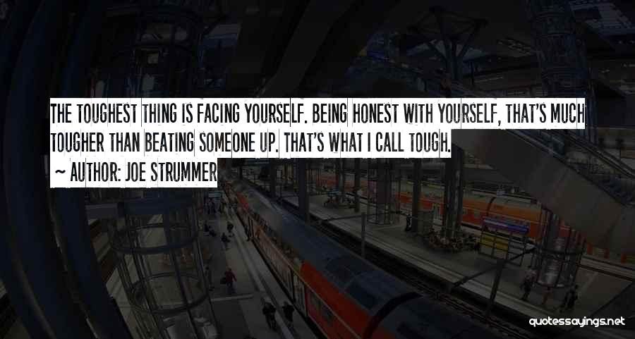Sometimes Being Tough Quotes By Joe Strummer