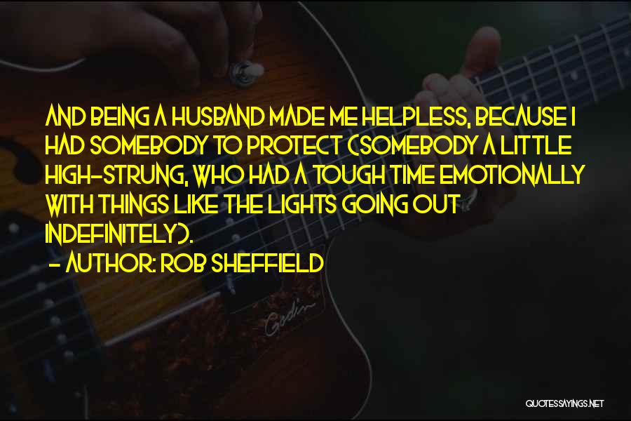 Sometimes Being Tough Quotes By Rob Sheffield