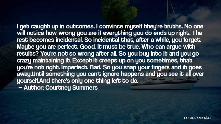 Sometimes Everything Goes Wrong Quotes By Courtney Summers