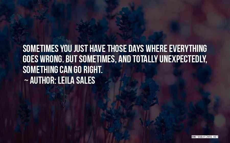 Sometimes Everything Goes Wrong Quotes By Leila Sales