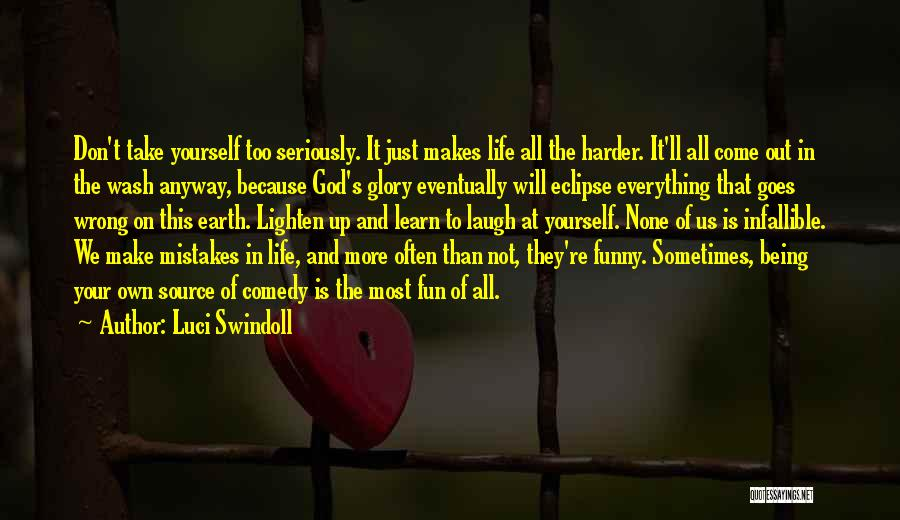Sometimes Everything Goes Wrong Quotes By Luci Swindoll
