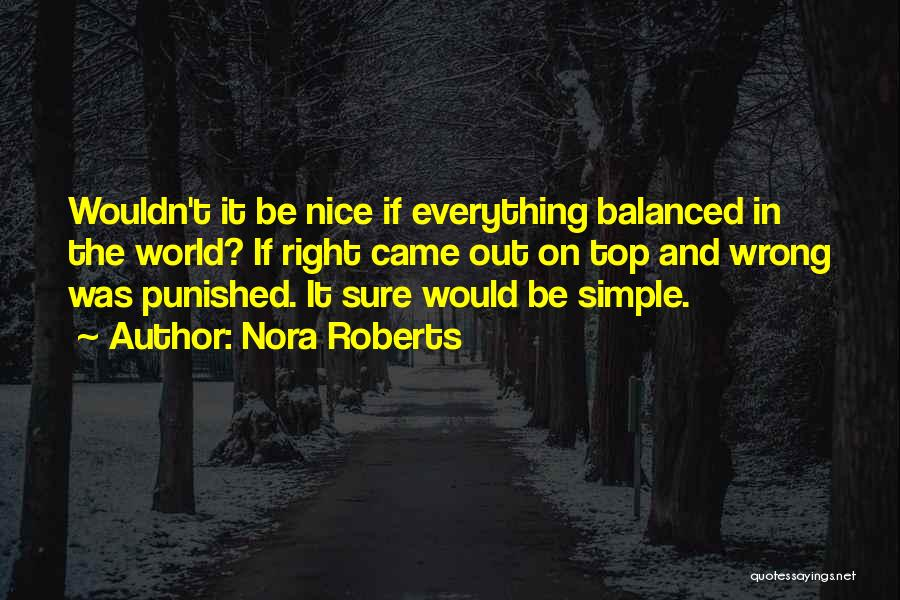 Sometimes Everything Goes Wrong Quotes By Nora Roberts