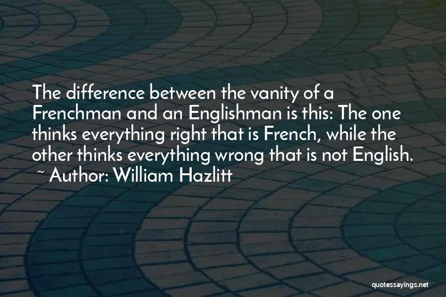 Sometimes Everything Goes Wrong Quotes By William Hazlitt