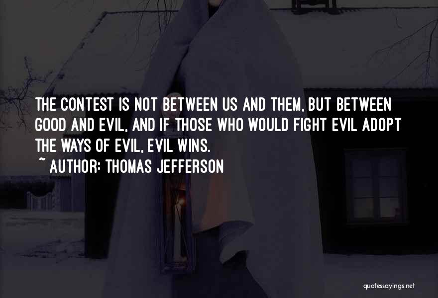 Sometimes Evil Wins Quotes By Thomas Jefferson