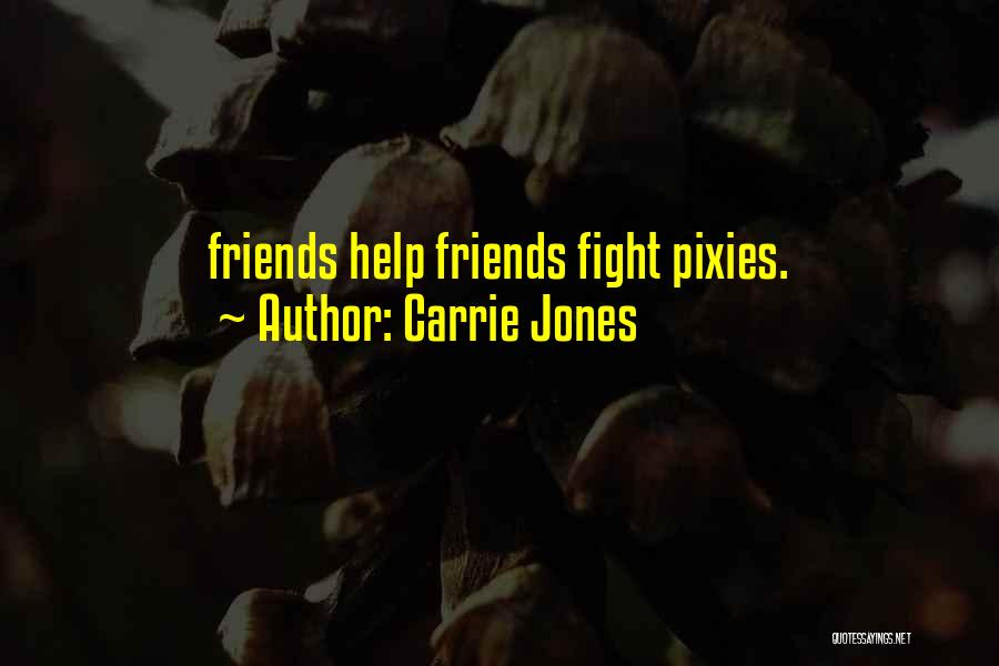 Sometimes Friends Fight Quotes By Carrie Jones