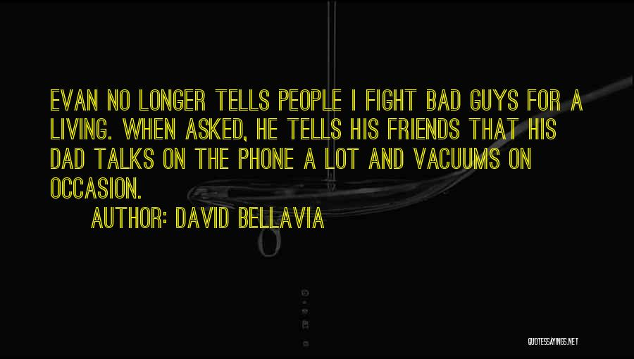 Sometimes Friends Fight Quotes By David Bellavia