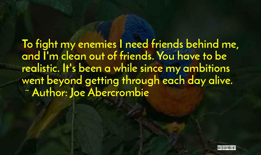 Sometimes Friends Fight Quotes By Joe Abercrombie