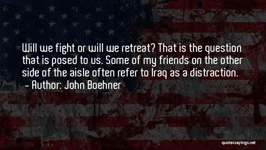 Sometimes Friends Fight Quotes By John Boehner
