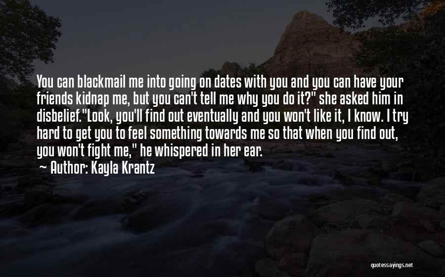 Sometimes Friends Fight Quotes By Kayla Krantz