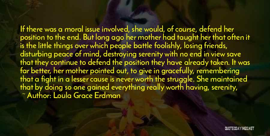 Sometimes Friends Fight Quotes By Loula Grace Erdman