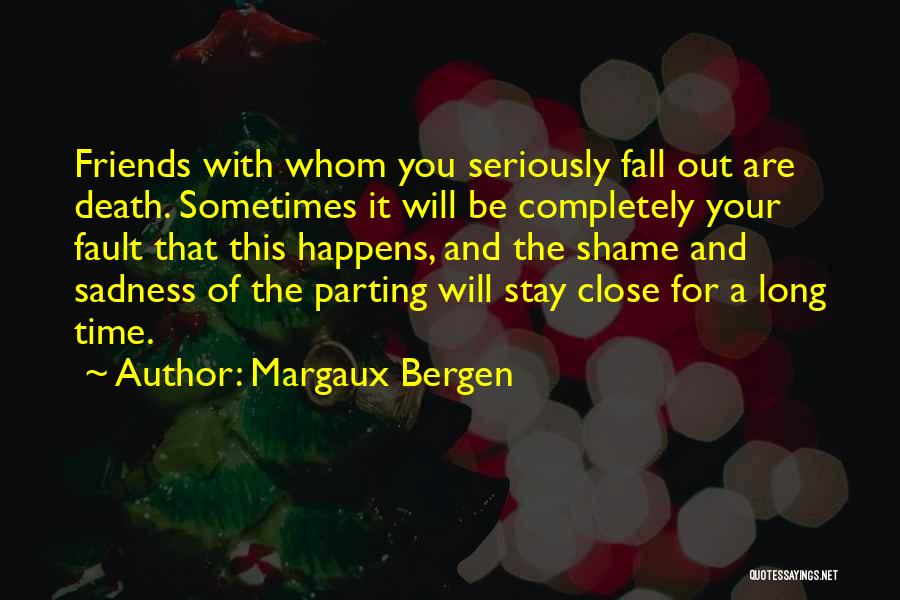 Sometimes Friends Fight Quotes By Margaux Bergen
