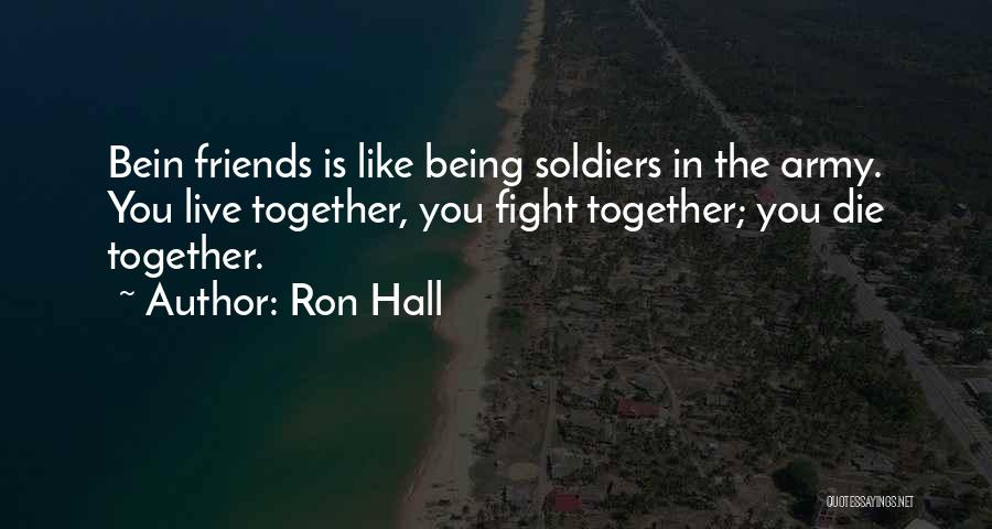 Sometimes Friends Fight Quotes By Ron Hall
