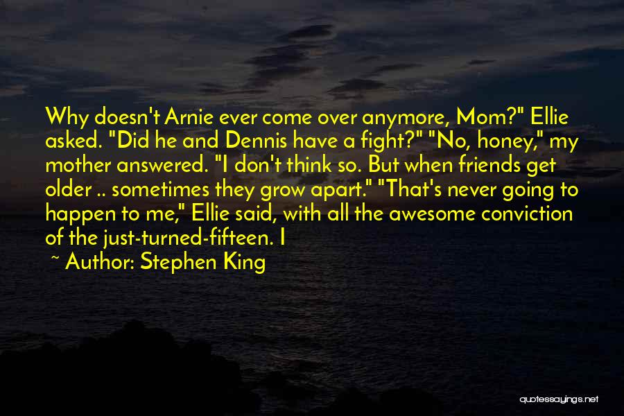 Sometimes Friends Fight Quotes By Stephen King