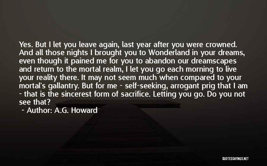 Sometimes I Just Want To Leave Quotes By A.G. Howard