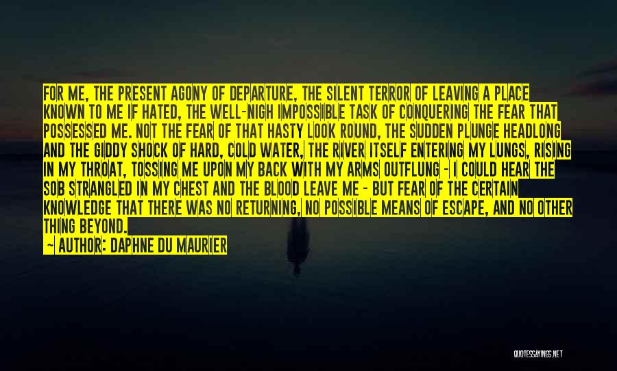 Sometimes I Just Want To Leave Quotes By Daphne Du Maurier