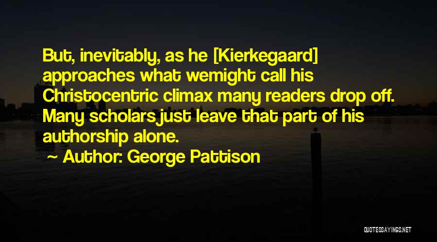 Sometimes I Just Want To Leave Quotes By George Pattison
