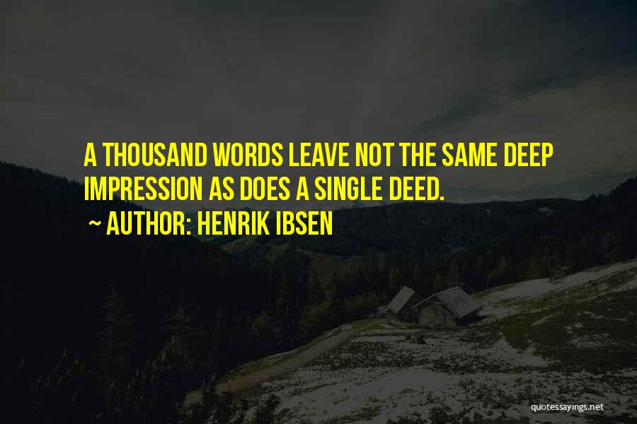 Sometimes I Just Want To Leave Quotes By Henrik Ibsen
