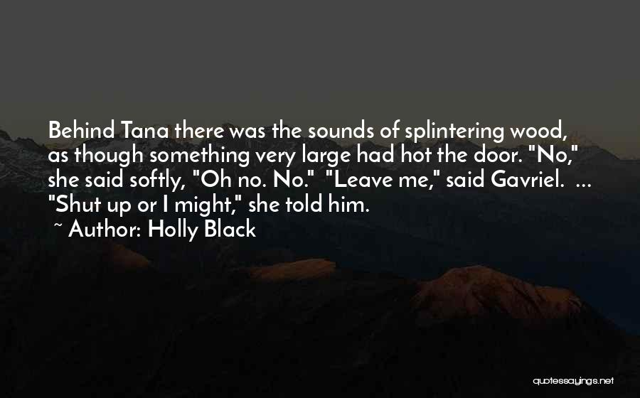 Sometimes I Just Want To Leave Quotes By Holly Black