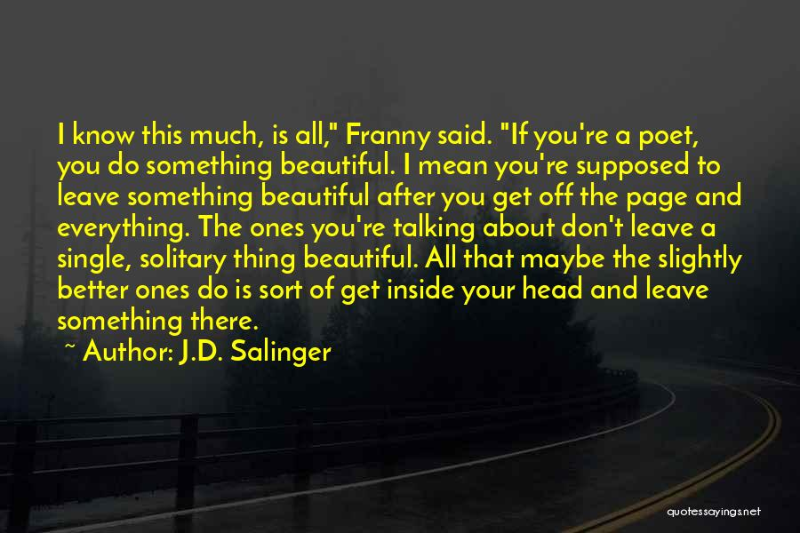 Sometimes I Just Want To Leave Quotes By J.D. Salinger
