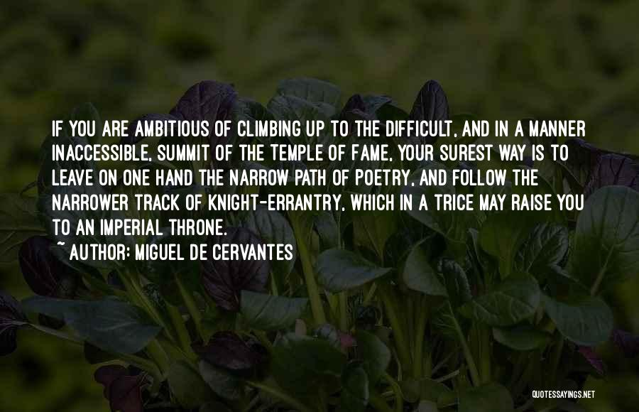 Sometimes I Just Want To Leave Quotes By Miguel De Cervantes