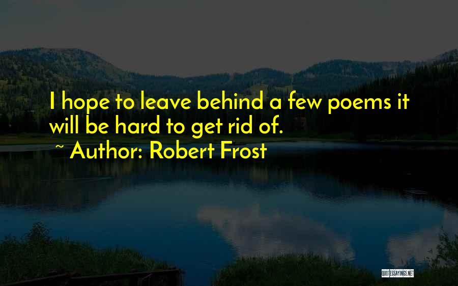 Sometimes I Just Want To Leave Quotes By Robert Frost