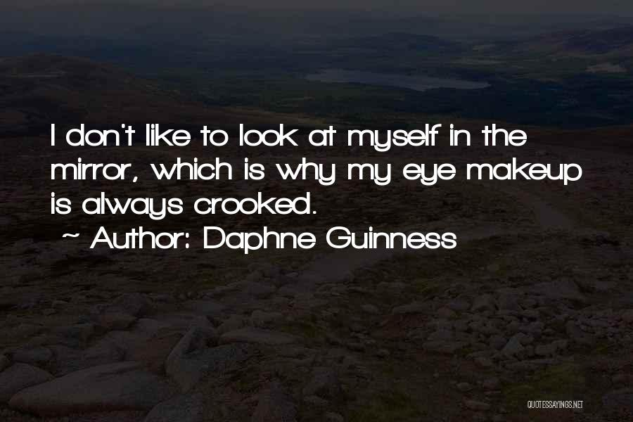 Sometimes I Look In The Mirror Quotes By Daphne Guinness