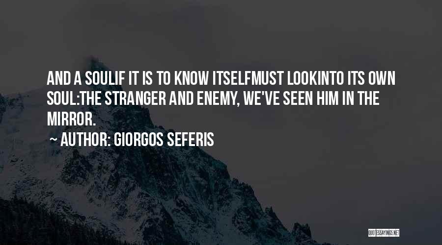 Sometimes I Look In The Mirror Quotes By Giorgos Seferis