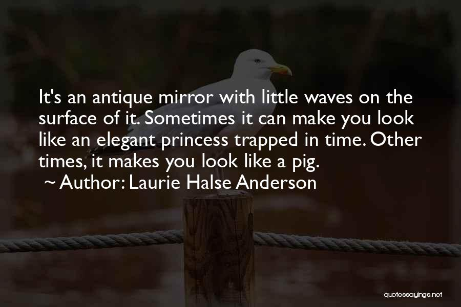 Sometimes I Look In The Mirror Quotes By Laurie Halse Anderson