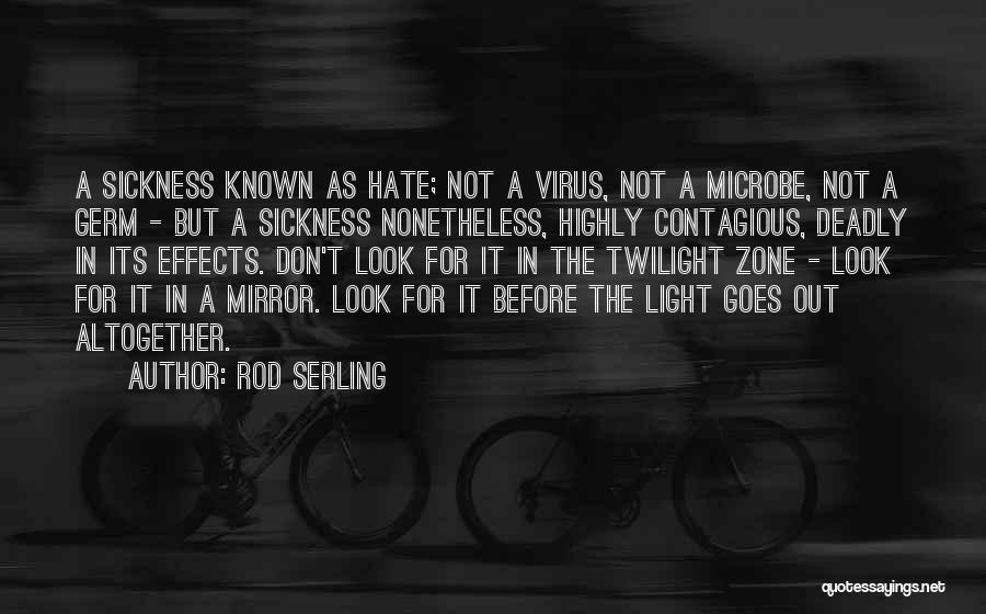 Sometimes I Look In The Mirror Quotes By Rod Serling