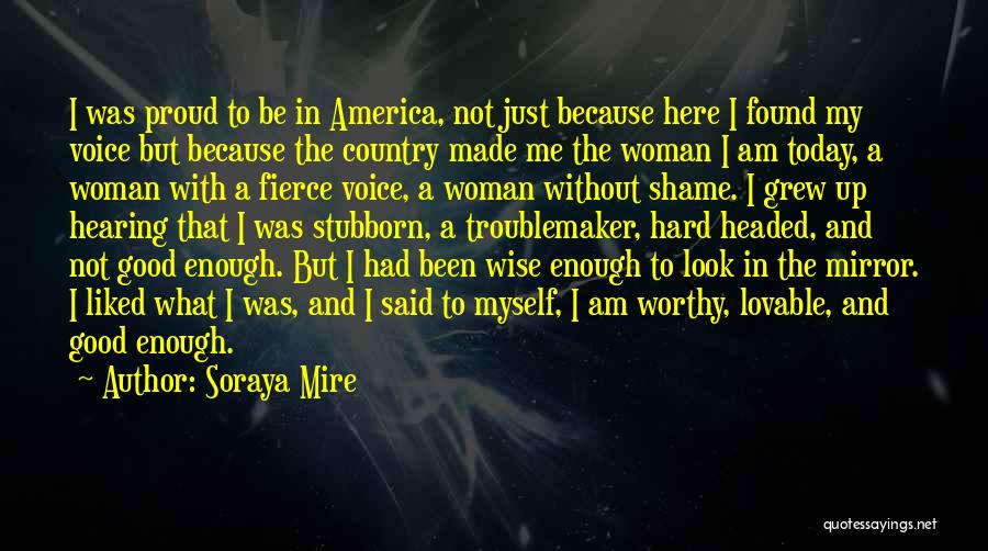 Sometimes I Look In The Mirror Quotes By Soraya Mire