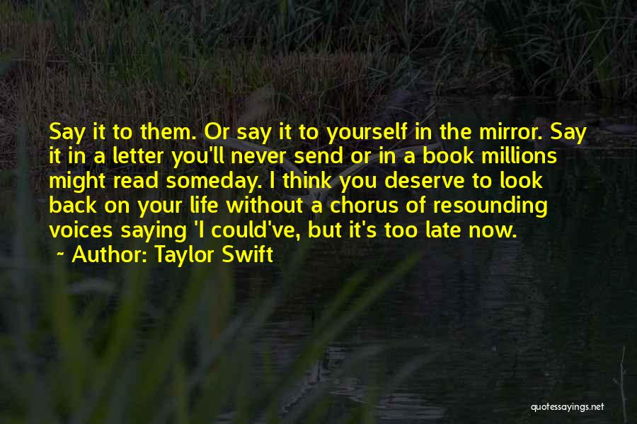 Sometimes I Look In The Mirror Quotes By Taylor Swift