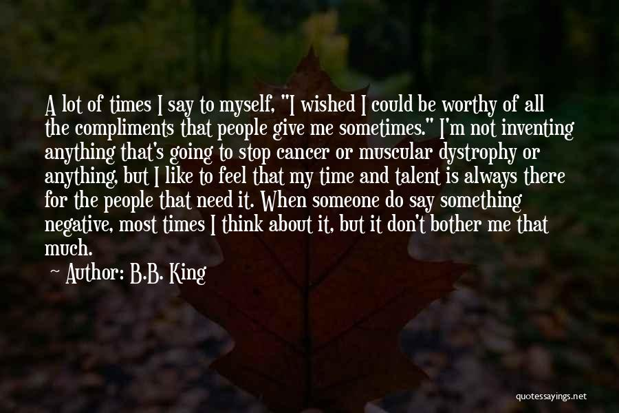 Sometimes I Stop And Think Quotes By B.B. King