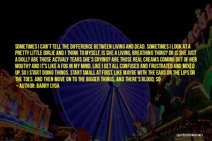 Sometimes I Stop And Think Quotes By Barry Lyga