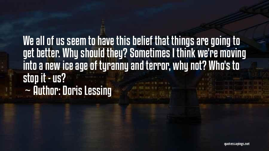 Sometimes I Stop And Think Quotes By Doris Lessing