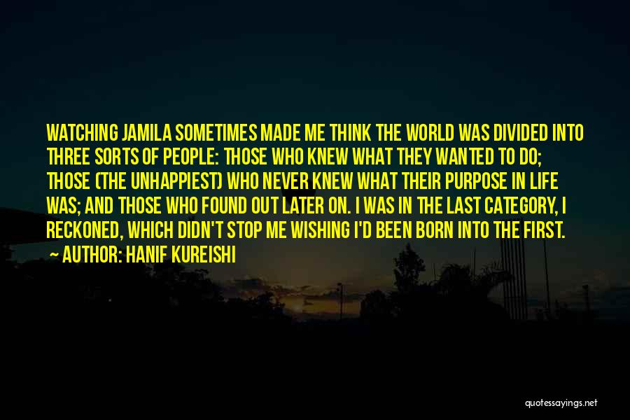 Sometimes I Stop And Think Quotes By Hanif Kureishi