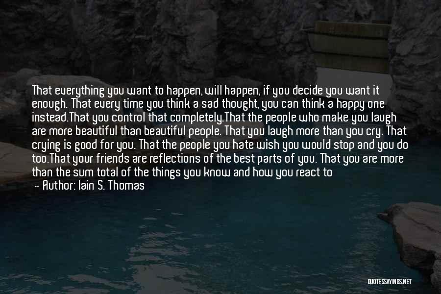 Sometimes I Stop And Think Quotes By Iain S. Thomas