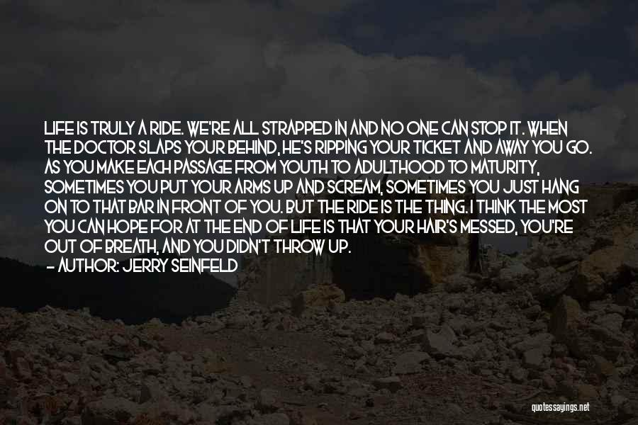 Sometimes I Stop And Think Quotes By Jerry Seinfeld