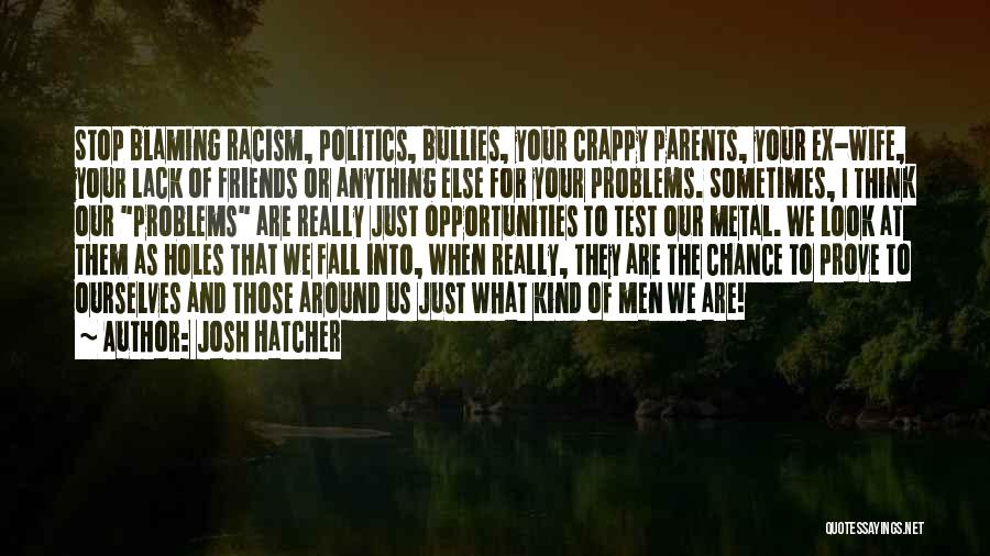 Sometimes I Stop And Think Quotes By Josh Hatcher