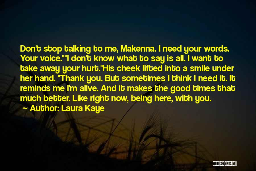 Sometimes I Stop And Think Quotes By Laura Kaye
